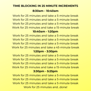 Schedule for Time Blocking in 25 Minute Increments