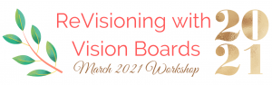 ReVisioning with Vision Boards
